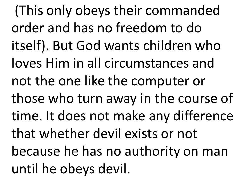 (This only obeys their commanded order and has no freedom to do itself).