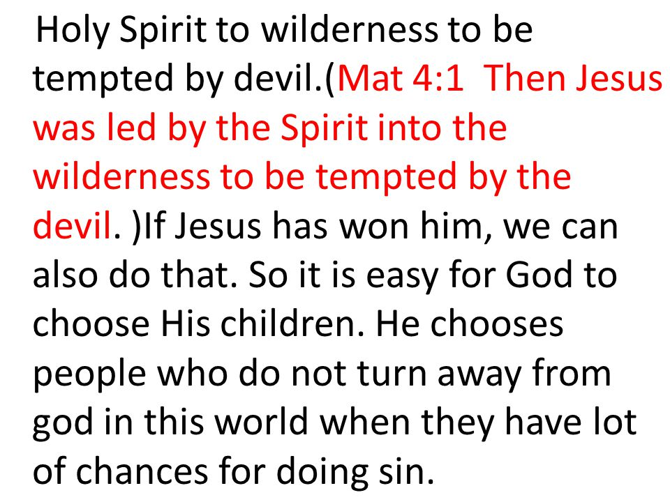 Holy Spirit to wilderness to be tempted by devil
