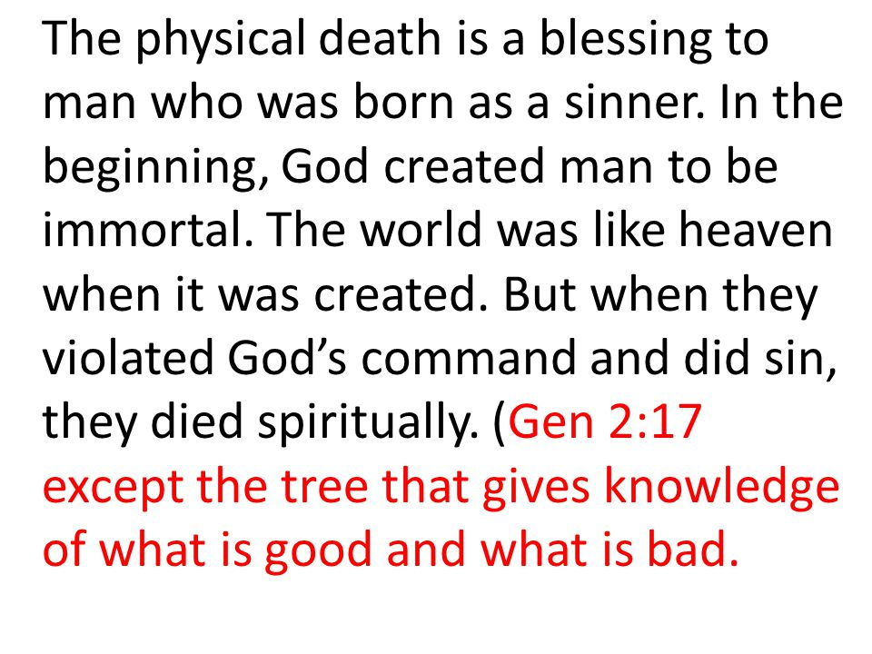 The physical death is a blessing to man who was born as a sinner