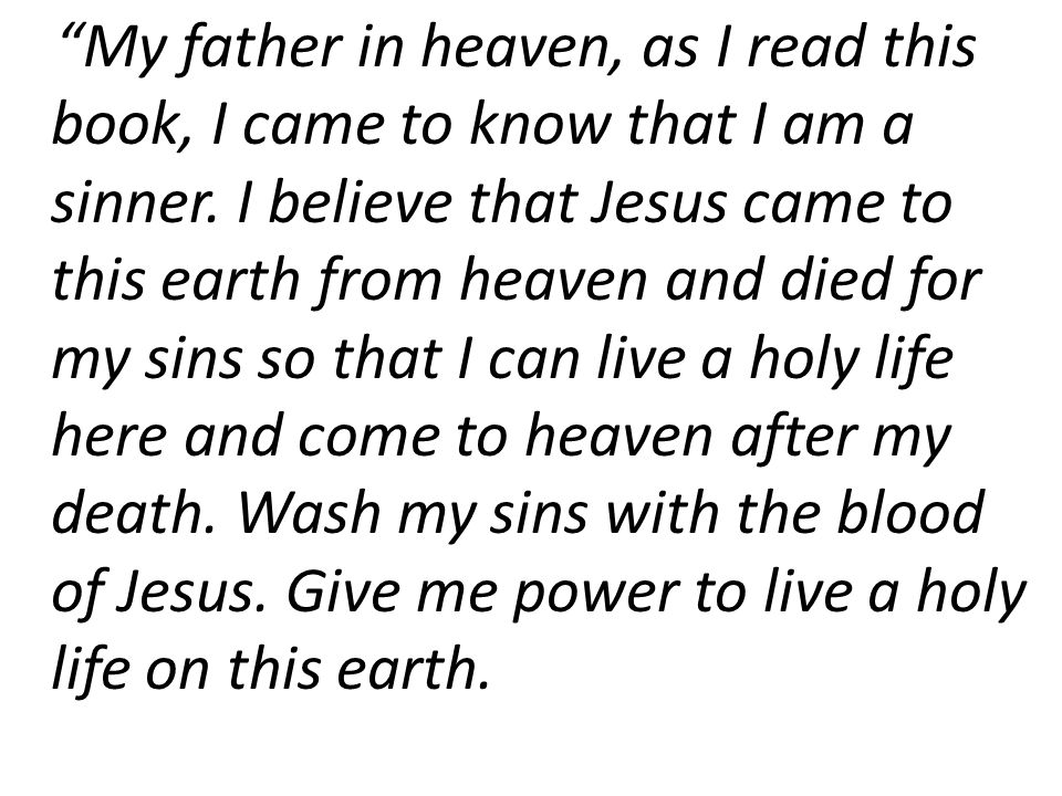 My father in heaven, as I read this book, I came to know that I am a sinner.