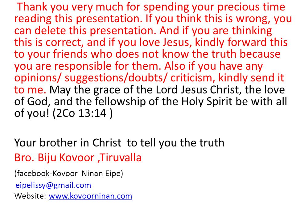 Your brother in Christ to tell you the truth
