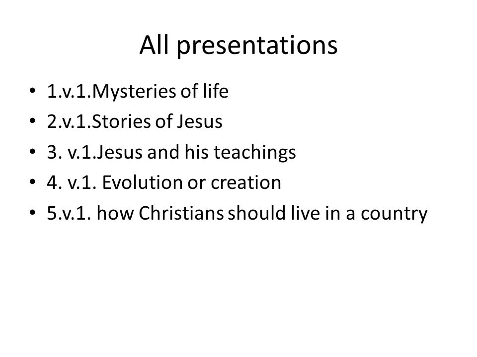 All presentations 1.v.1.Mysteries of life 2.v.1.Stories of Jesus