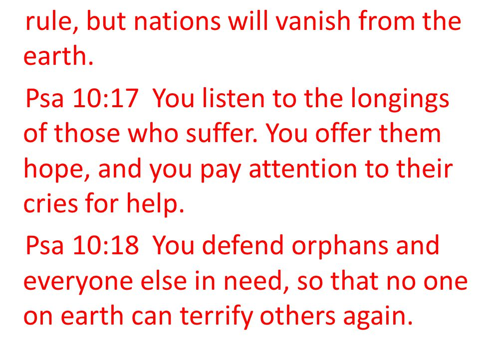 rule, but nations will vanish from the earth.
