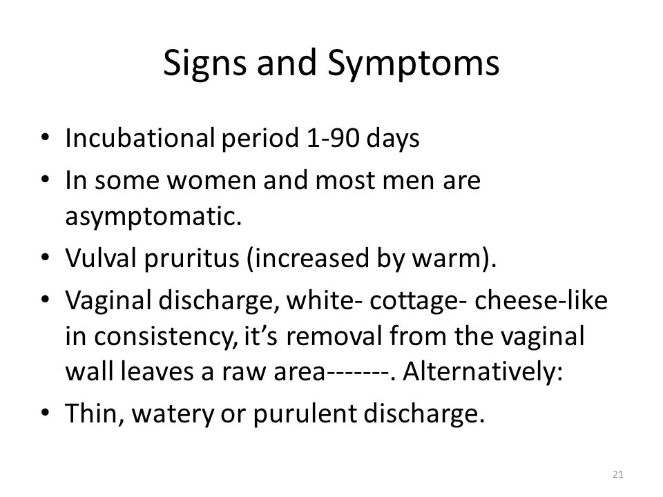 Signs and Symptoms Incubational period 1-90 days