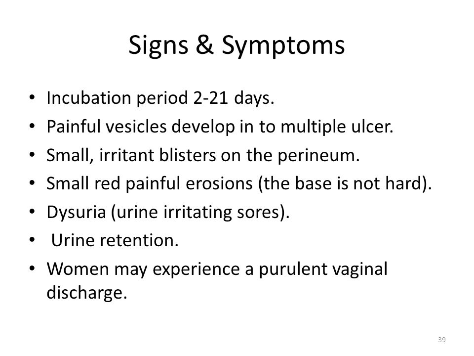 Signs & Symptoms Incubation period 2-21 days.
