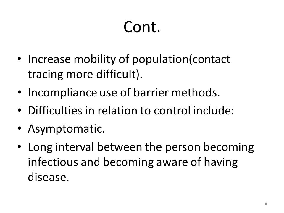Cont. Increase mobility of population(contact tracing more difficult).