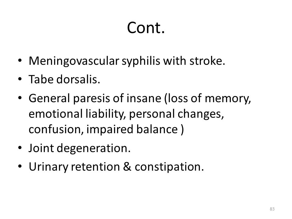 Cont. Meningovascular syphilis with stroke. Tabe dorsalis.