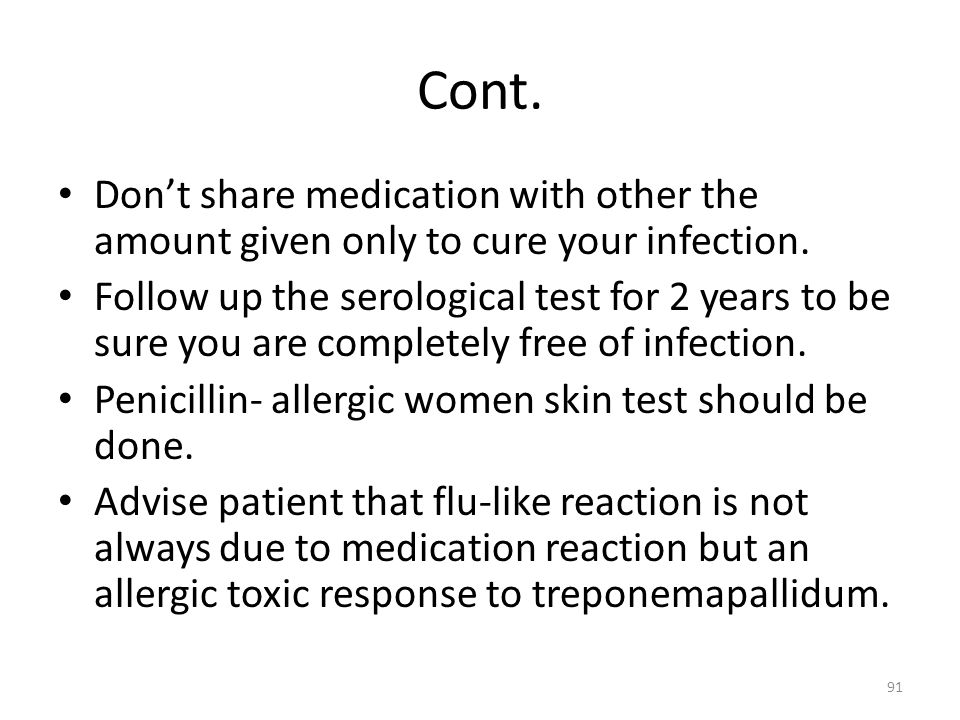 Cont. Don't share medication with other the amount given only to cure your infection.