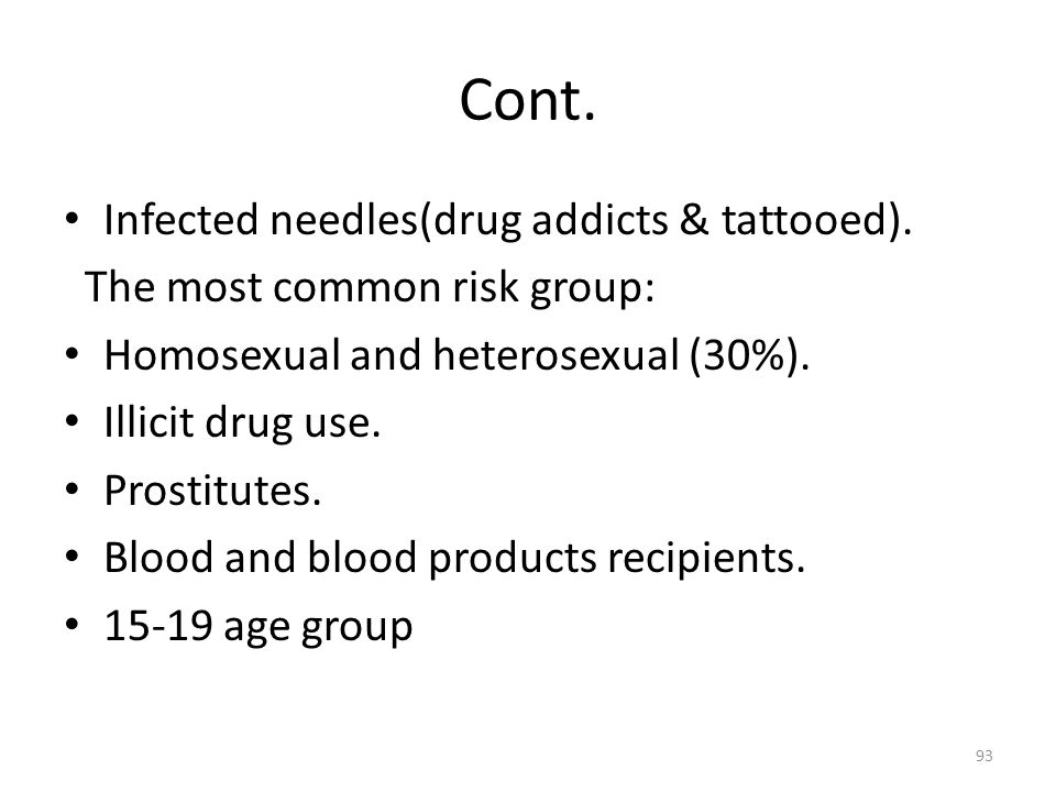 Cont. Infected needles(drug addicts & tattooed).