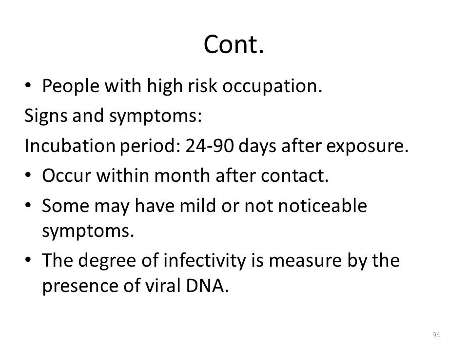 Cont. People with high risk occupation. Signs and symptoms: