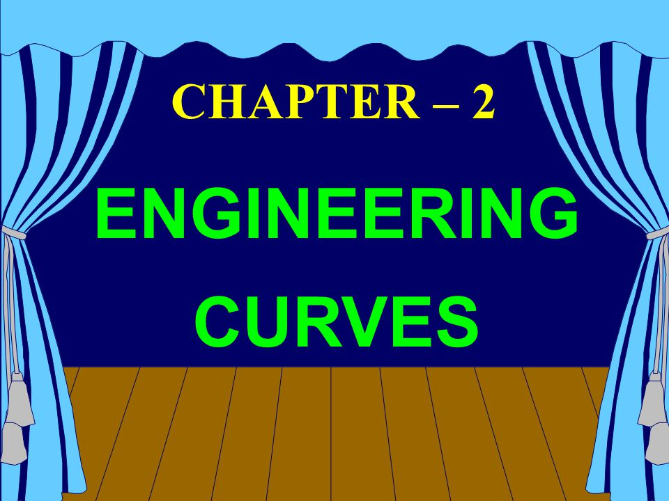 CHAPTER – 2 ENGINEERING CURVES