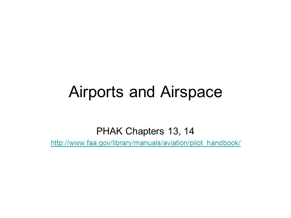 Airports and Airspace PHAK Chapters 13, 14