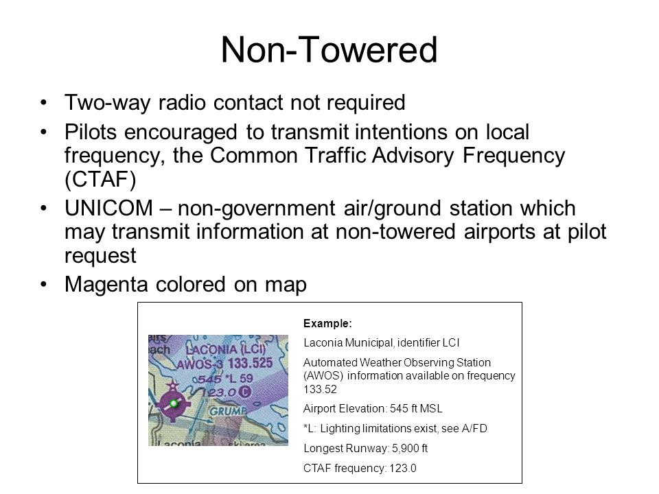 Non-Towered Two-way radio contact not required.