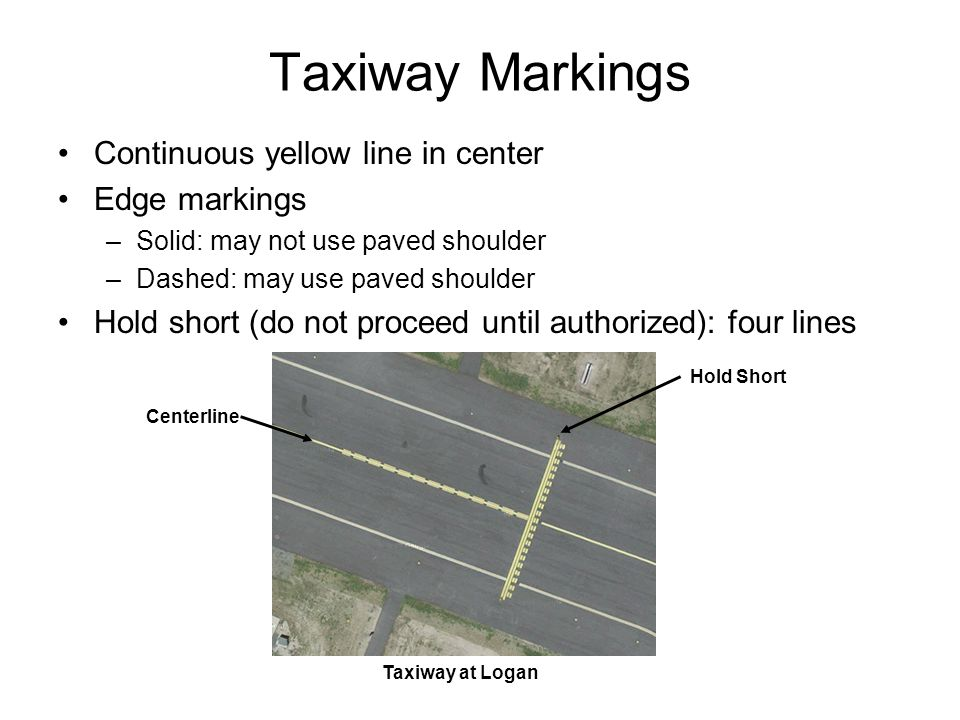Taxiway Markings Continuous yellow line in center Edge markings