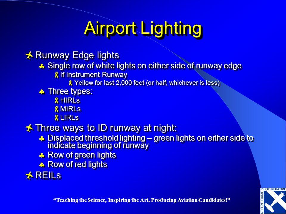 Airport Lighting Runway Edge lights Three ways to ID runway at night: