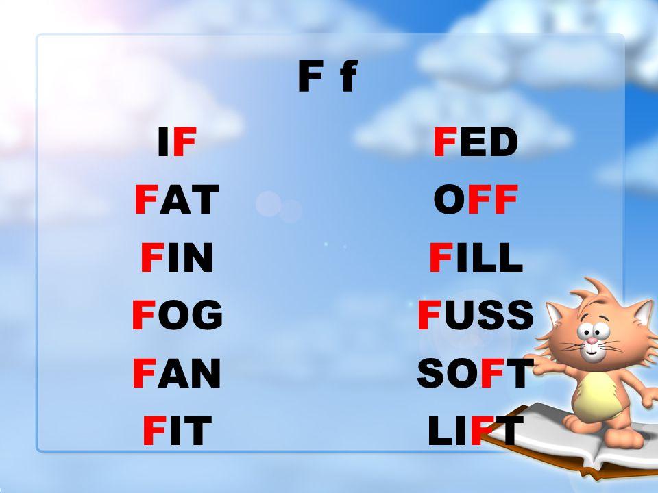 FED OFF FILL FUSS SOFT LIFT