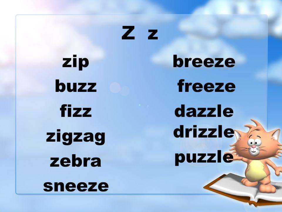 Z z zip buzz fizz zigzag zebra sneeze