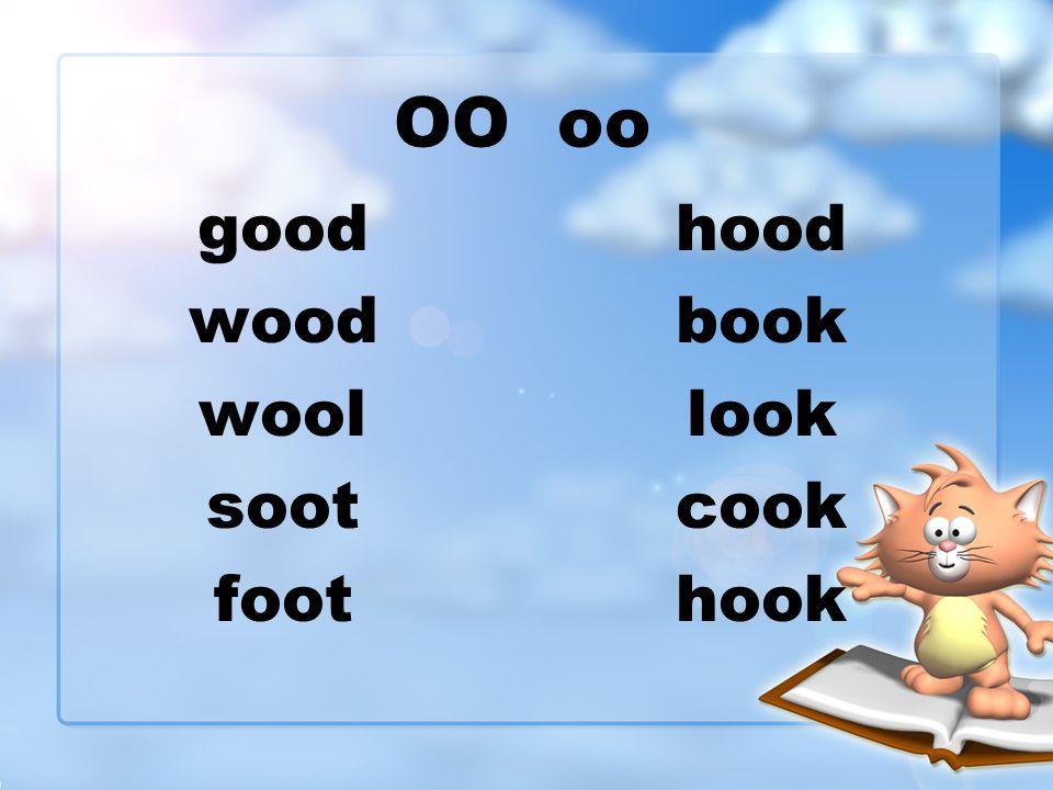 OO oo good wood wool soot foot hood book look cook hook