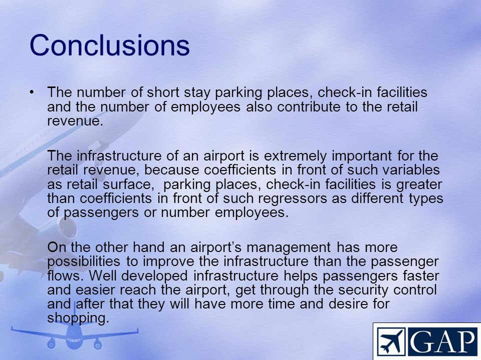 Conclusions The number of short stay parking places, check-in facilities and the number of employees also contribute to the retail revenue.