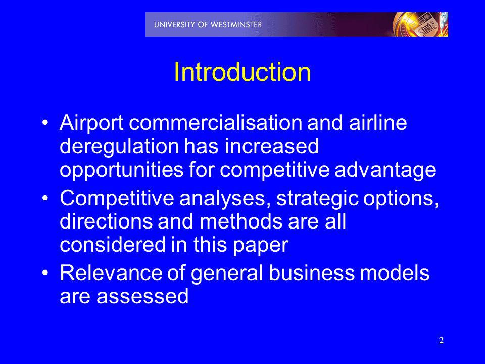 Introduction Airport commercialisation and airline deregulation has increased opportunities for competitive advantage.