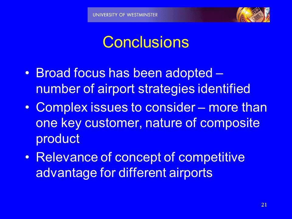 Conclusions Broad focus has been adopted – number of airport strategies identified.