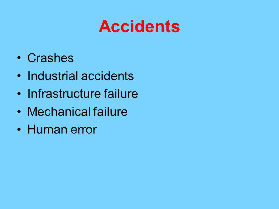 Accidents Crashes Industrial accidents Infrastructure failure