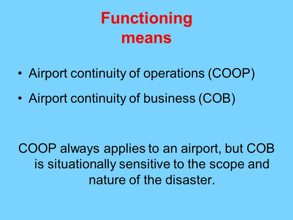 Functioning means Airport continuity of operations (COOP)