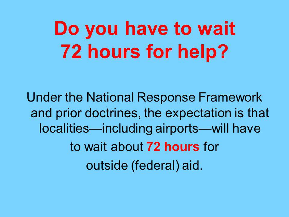 Do you have to wait 72 hours for help