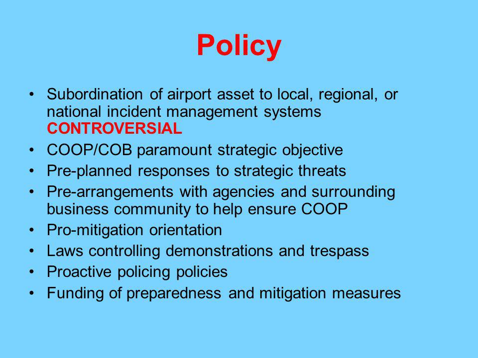 Policy Subordination of airport asset to local, regional, or national incident management systems CONTROVERSIAL.