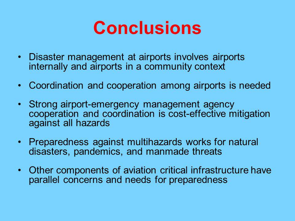 Conclusions Disaster management at airports involves airports internally and airports in a community context.