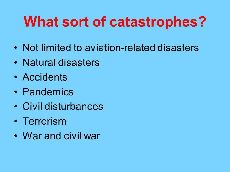 What sort of catastrophes