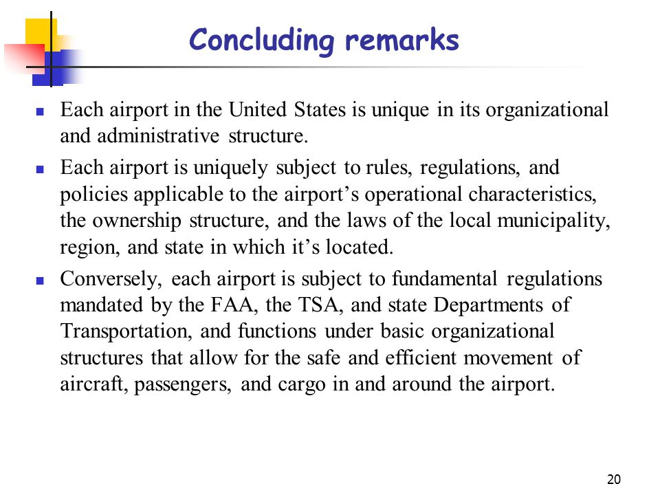 Concluding remarks Each airport in the United States is unique in its organizational and administrative structure.