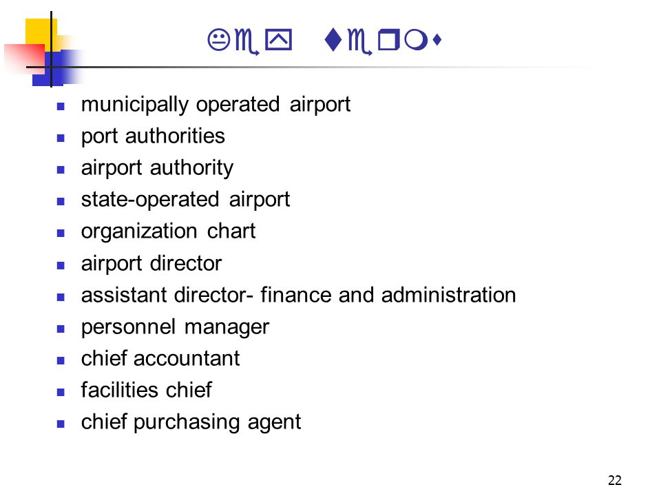 Key terms municipally operated airport port authorities