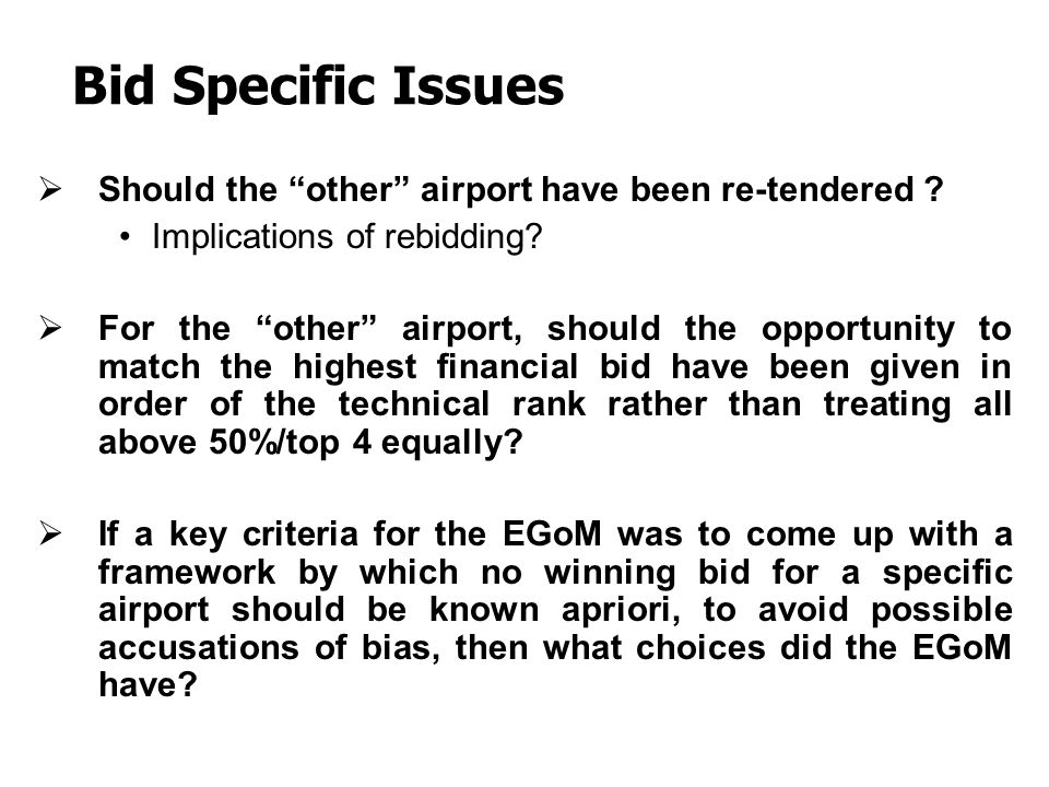 Bid Specific Issues Should the other airport have been re-tendered