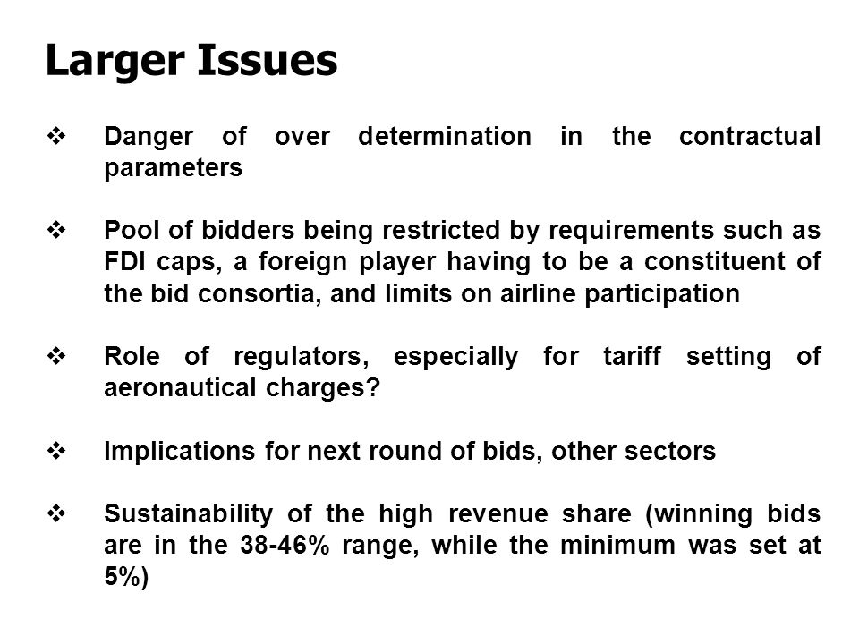 Larger Issues Danger of over determination in the contractual parameters.