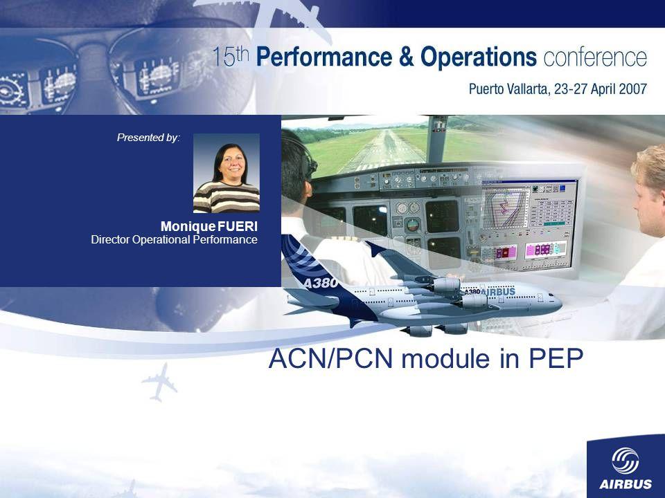 ACN/PCN module in PEP Monique FUERI Director Operational Performance