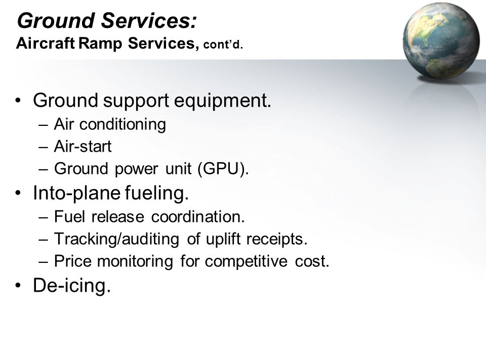 Ground Services: Aircraft Ramp Services, cont'd.