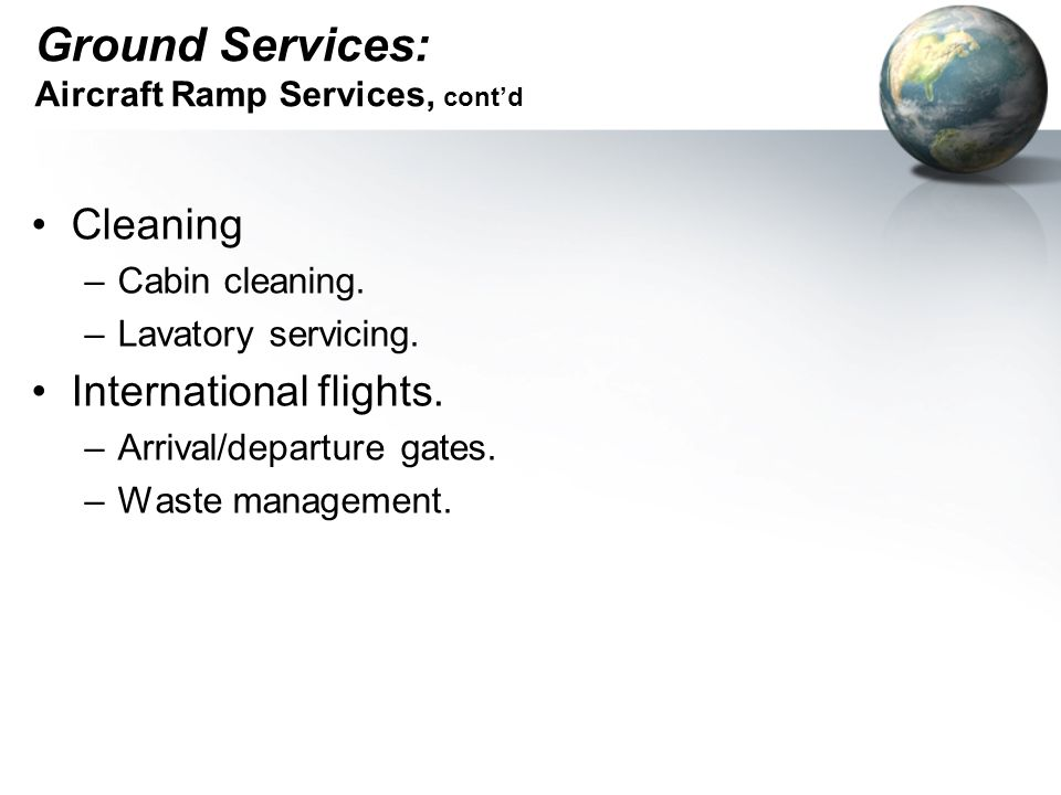 Ground Services: Aircraft Ramp Services, cont'd