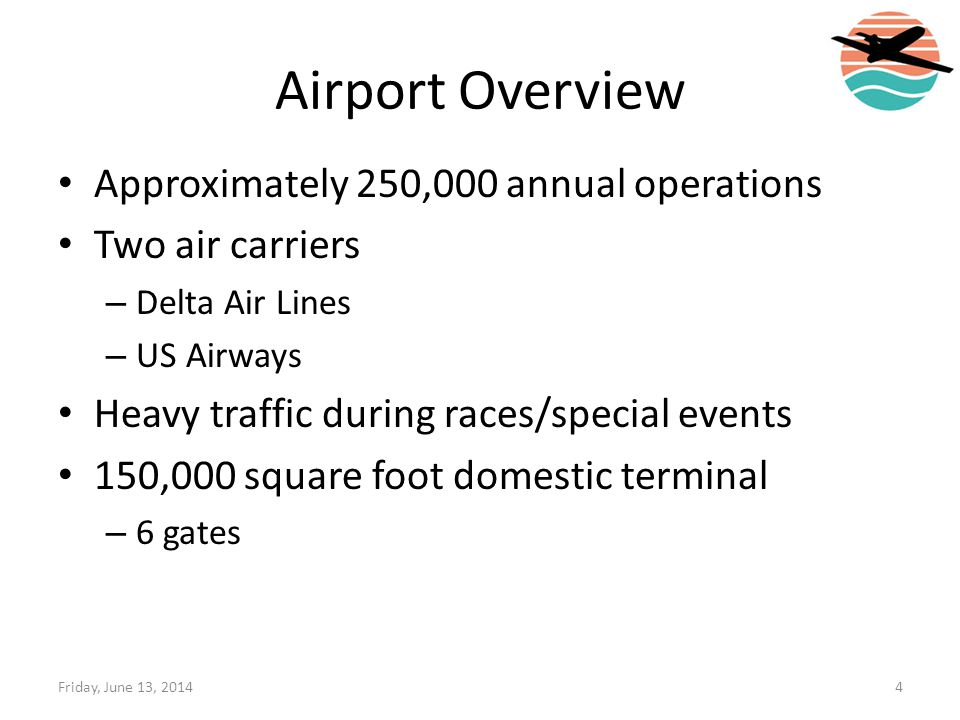 Airport Overview Approximately 250,000 annual operations