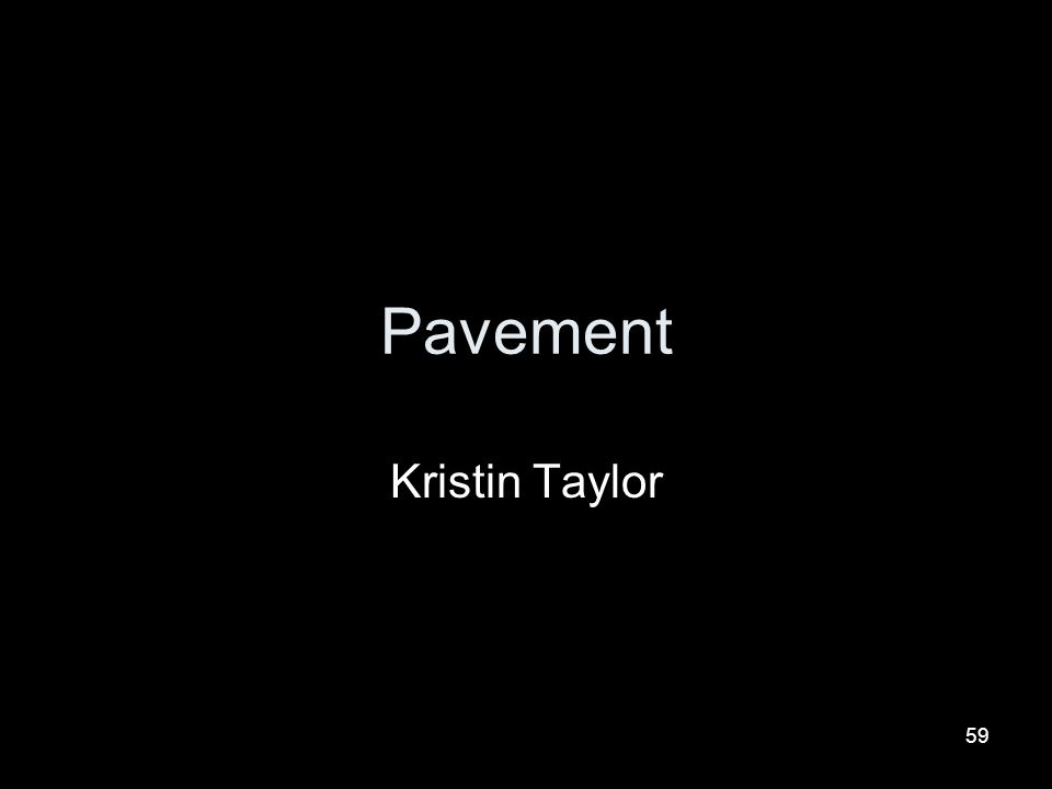 Pavement Kristin Taylor
