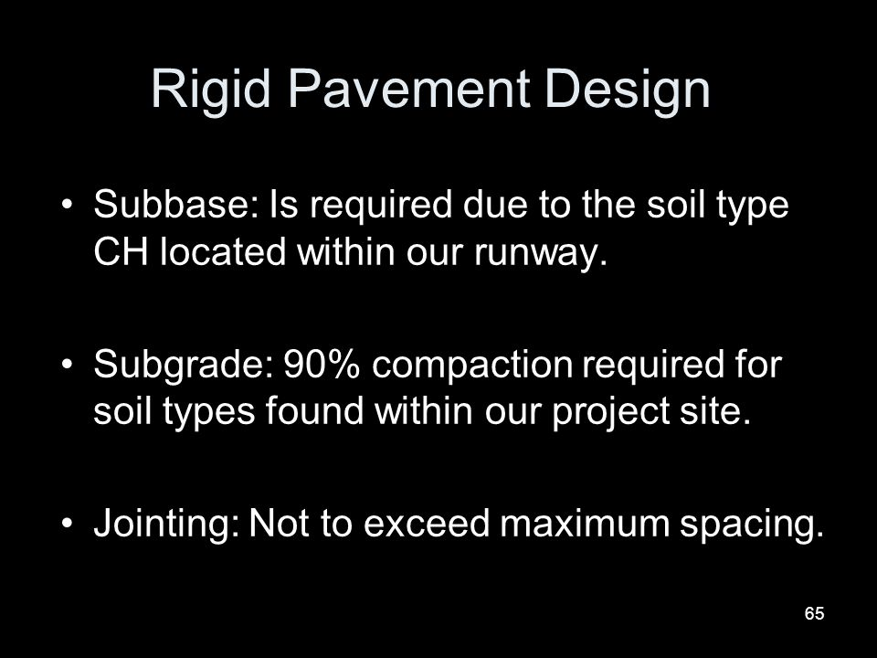 Rigid Pavement Design Subbase: Is required due to the soil type CH located within our runway.