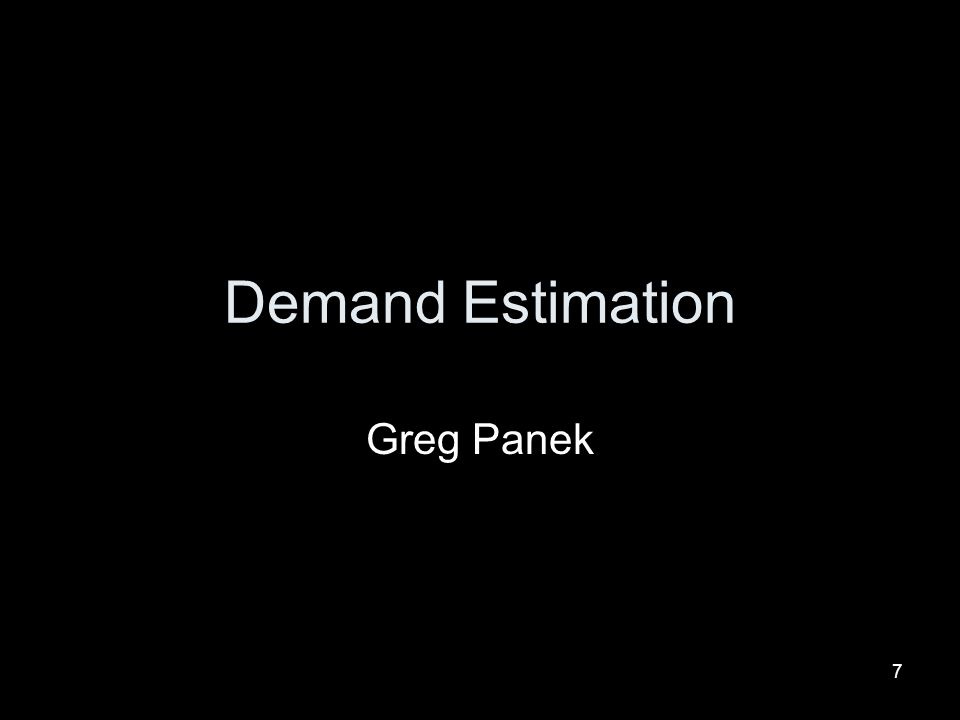 Demand Estimation Greg Panek
