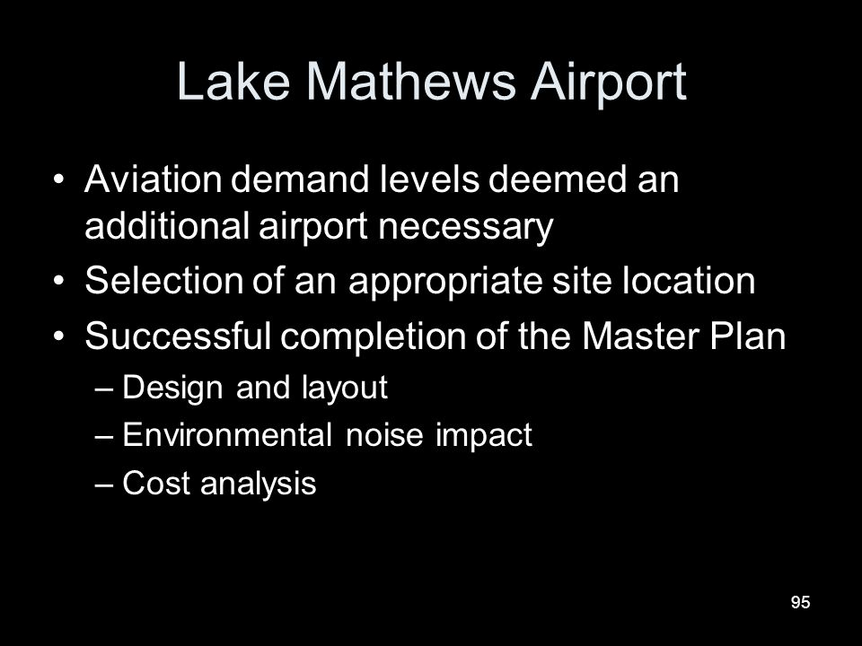 Lake Mathews Airport Aviation demand levels deemed an additional airport necessary. Selection of an appropriate site location.