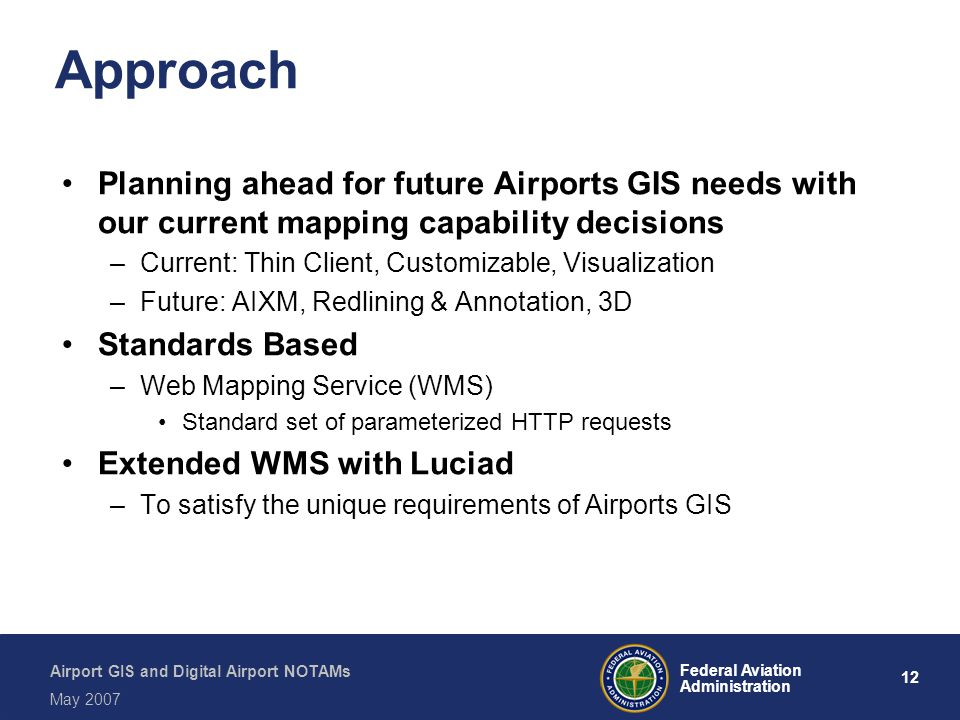 Approach Planning ahead for future Airports GIS needs with our current mapping capability decisions.