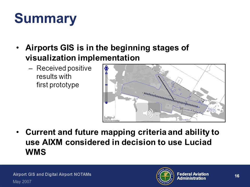 Summary Airports GIS is in the beginning stages of visualization implementation. Received positive results with first prototype.