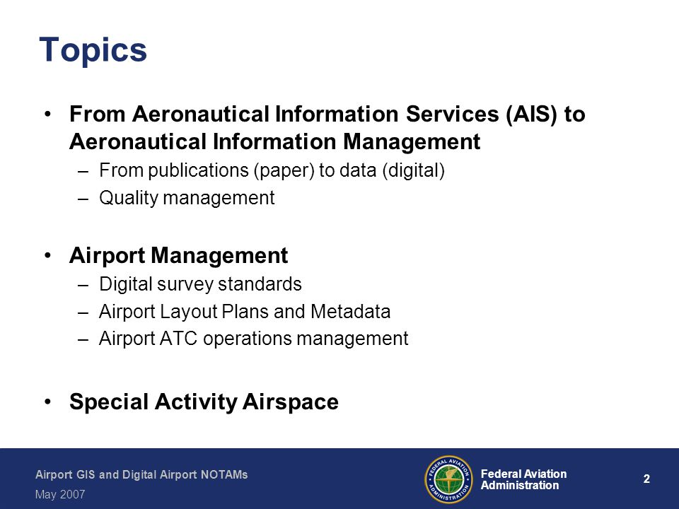 Topics From Aeronautical Information Services (AIS) to Aeronautical Information Management. From publications (paper) to data (digital)