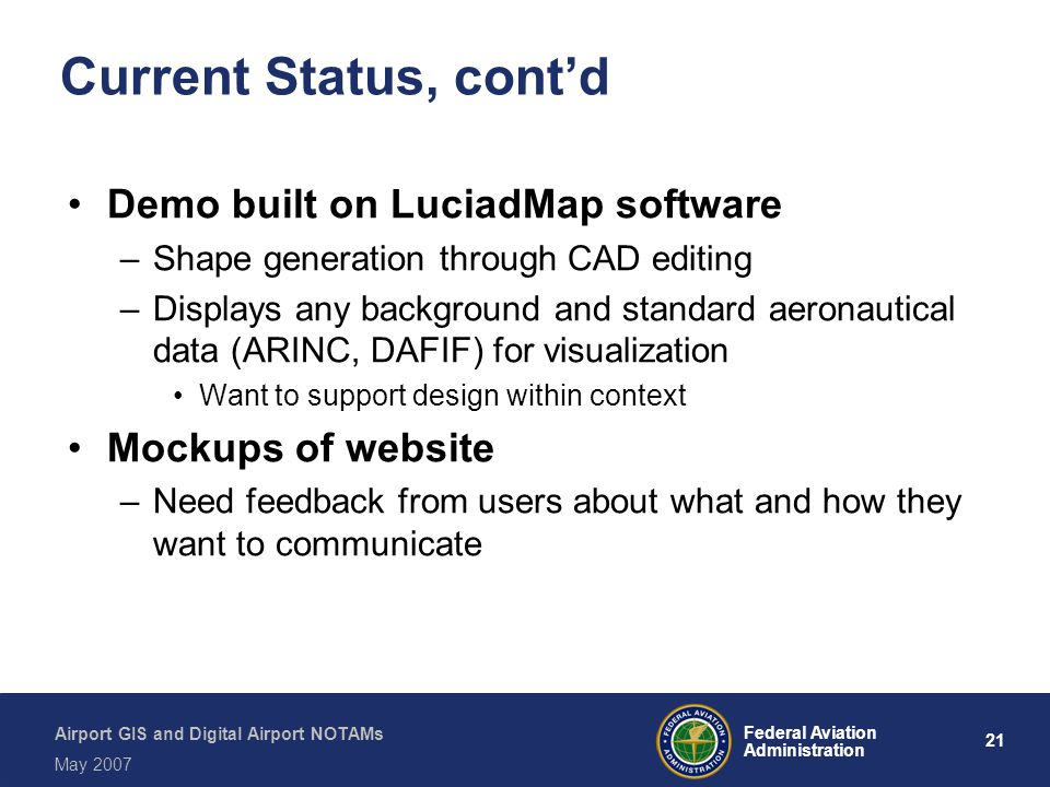 Current Status, cont'd Demo built on LuciadMap software