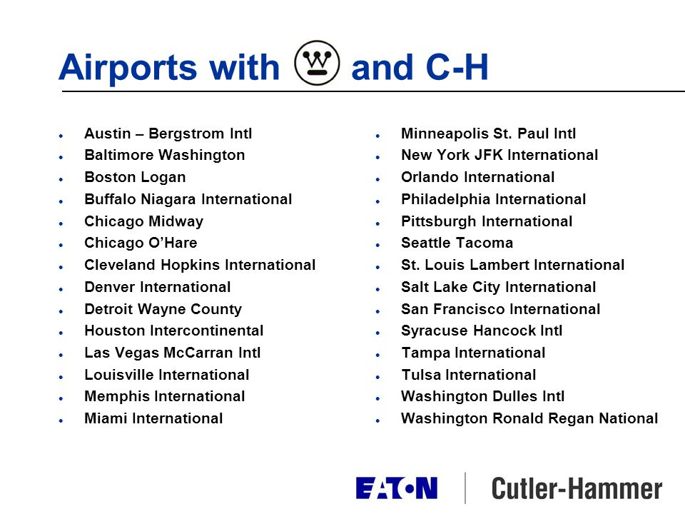 Airports with and C-H Austin – Bergstrom Intl Baltimore Washington