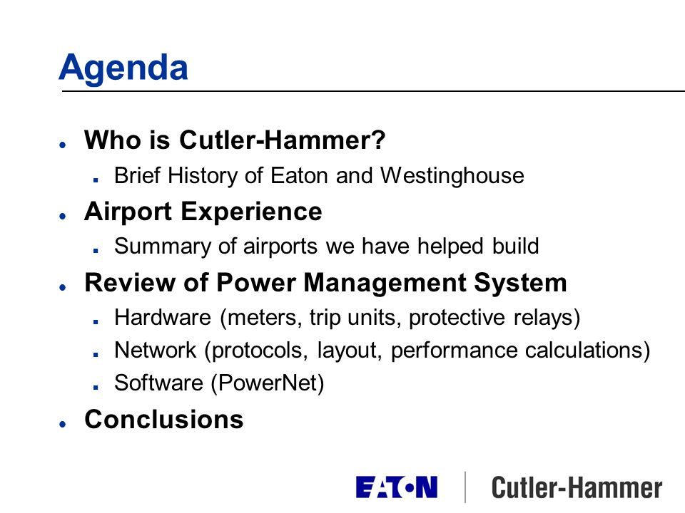 Agenda Who is Cutler-Hammer Airport Experience