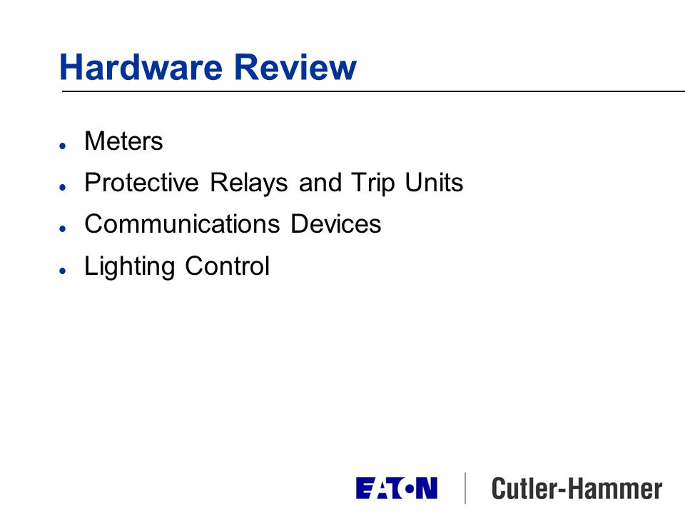 Hardware Review Meters Protective Relays and Trip Units